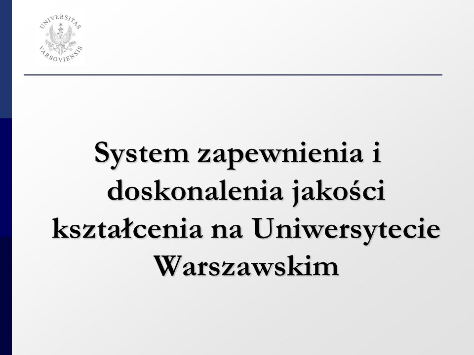 System zapewnienia i doskonalenia jakości kształcenia na Uniwersytecie Warszawskim