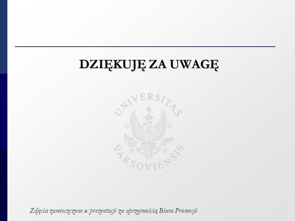 DZIĘKUJĘ ZA UWAGĘ Zdjęcia zamieszczone w prezentacji za uprzejmością Biura Promocji
