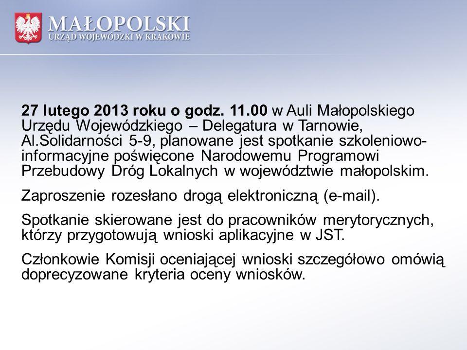 27 lutego 2013 roku o godz. 11.00 w Auli Małopolskiego Urzędu Wojewódzkiego – Delegatura w Tarnowie, Al.Solidarności 5-9, planowane jest spotkanie szkoleniowo-informacyjne poświęcone Narodowemu Programowi Przebudowy Dróg Lokalnych w województwie małopolskim.
