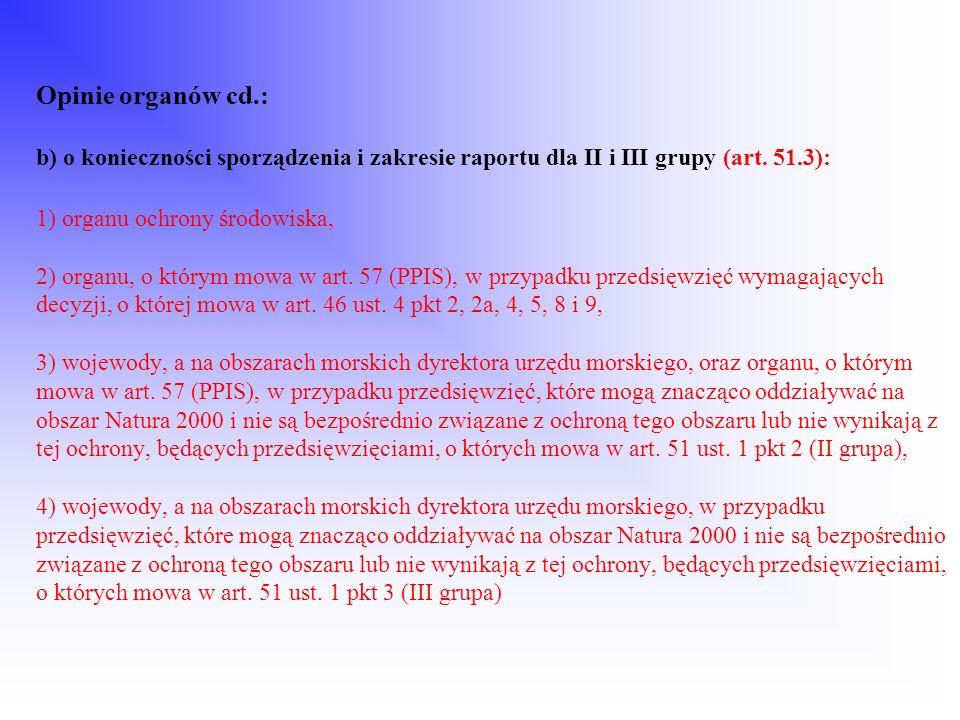 Opinie organów cd.: b) o konieczności sporządzenia i zakresie raportu dla II i III grupy (art.
