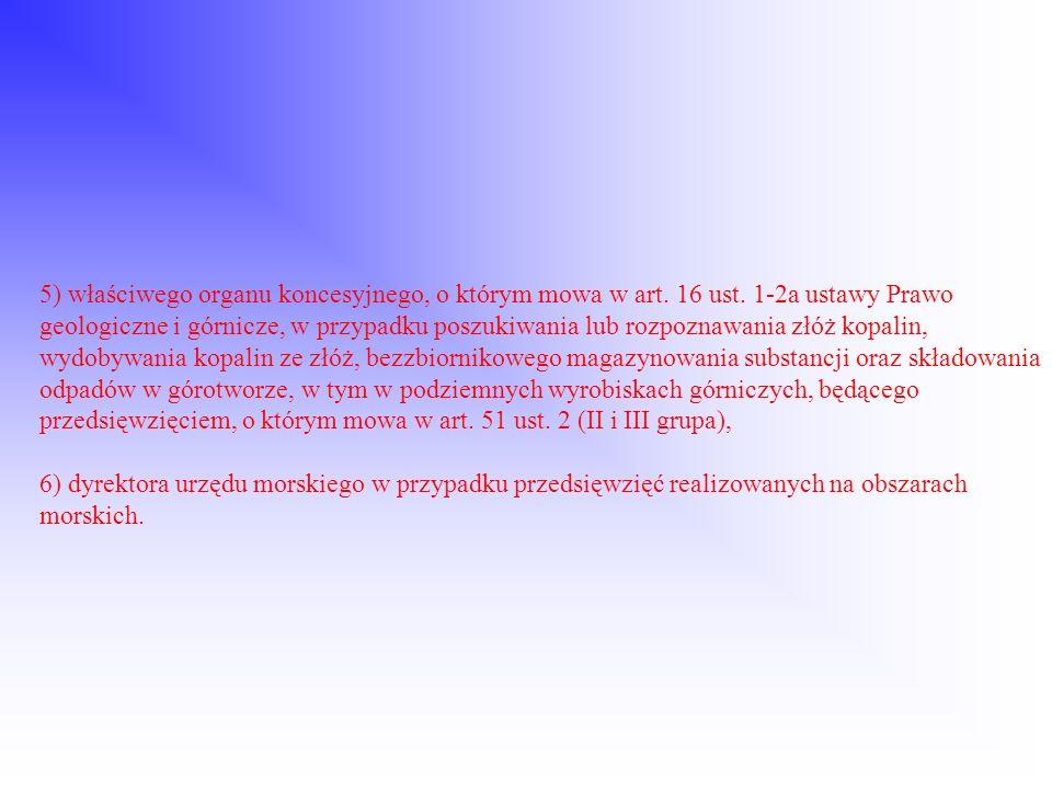 5) właściwego organu koncesyjnego, o którym mowa w art. 16 ust