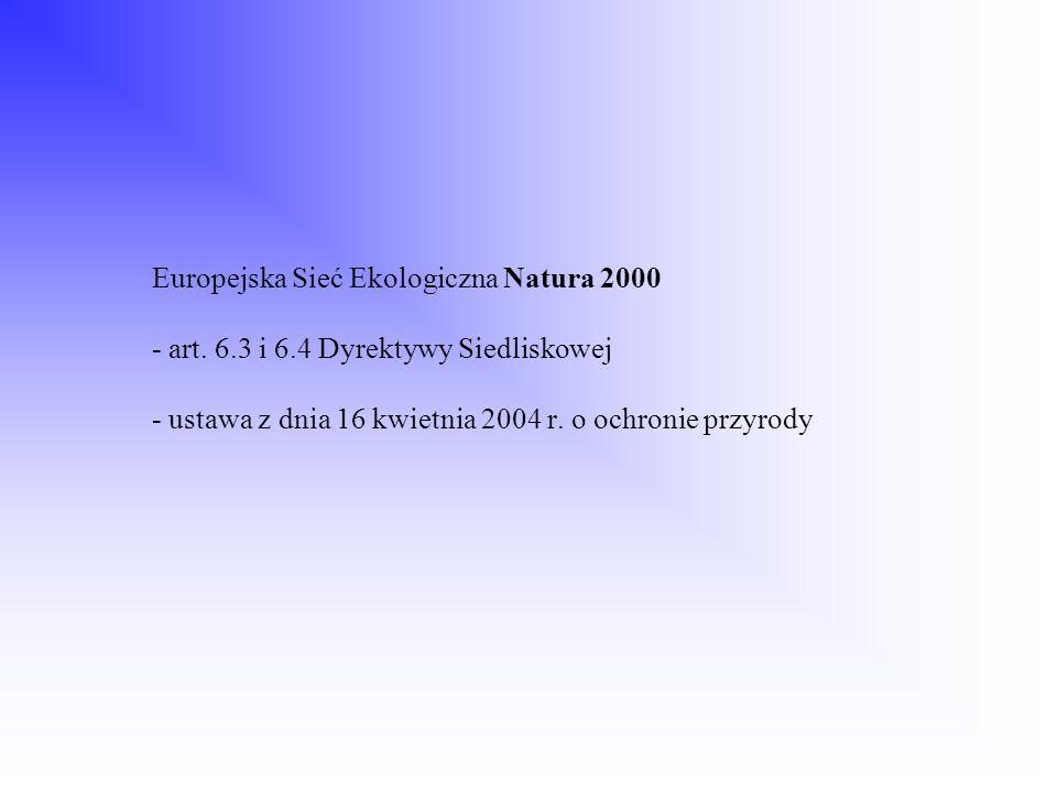 Europejska Sieć Ekologiczna Natura 2000 - art. 6. 3 i 6