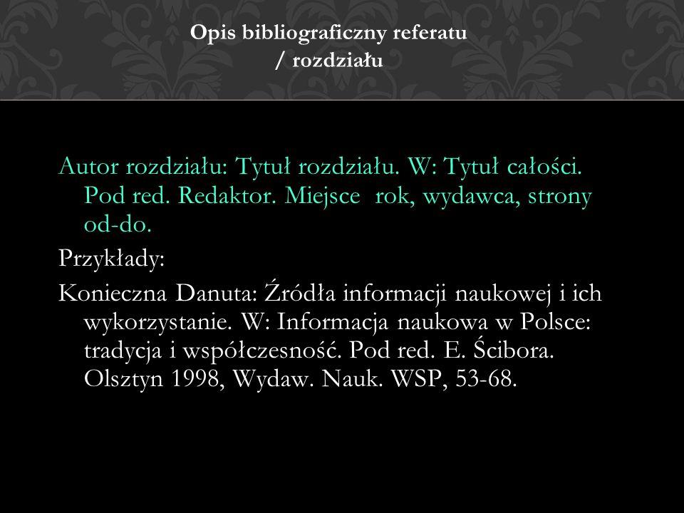 Opis bibliograficzny referatu / rozdziału