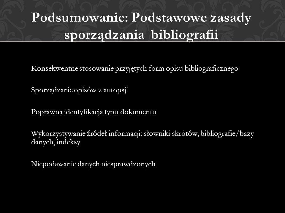 Podsumowanie: Podstawowe zasady sporządzania bibliografii
