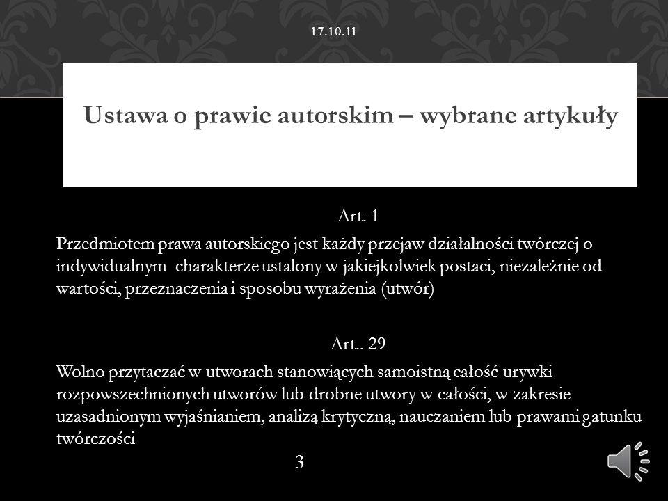 17.10.11Ustawa o prawie autorskim – wybrane artykuły Dz. U 2006 nr 90 poz. 631 z późn. zmianami. Art. 1.
