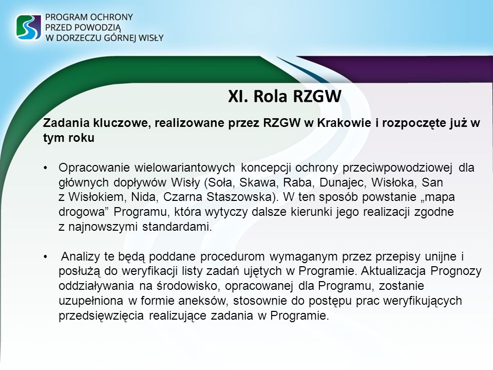 XI. Rola RZGW Zadania kluczowe, realizowane przez RZGW w Krakowie i rozpoczęte już w tym roku.