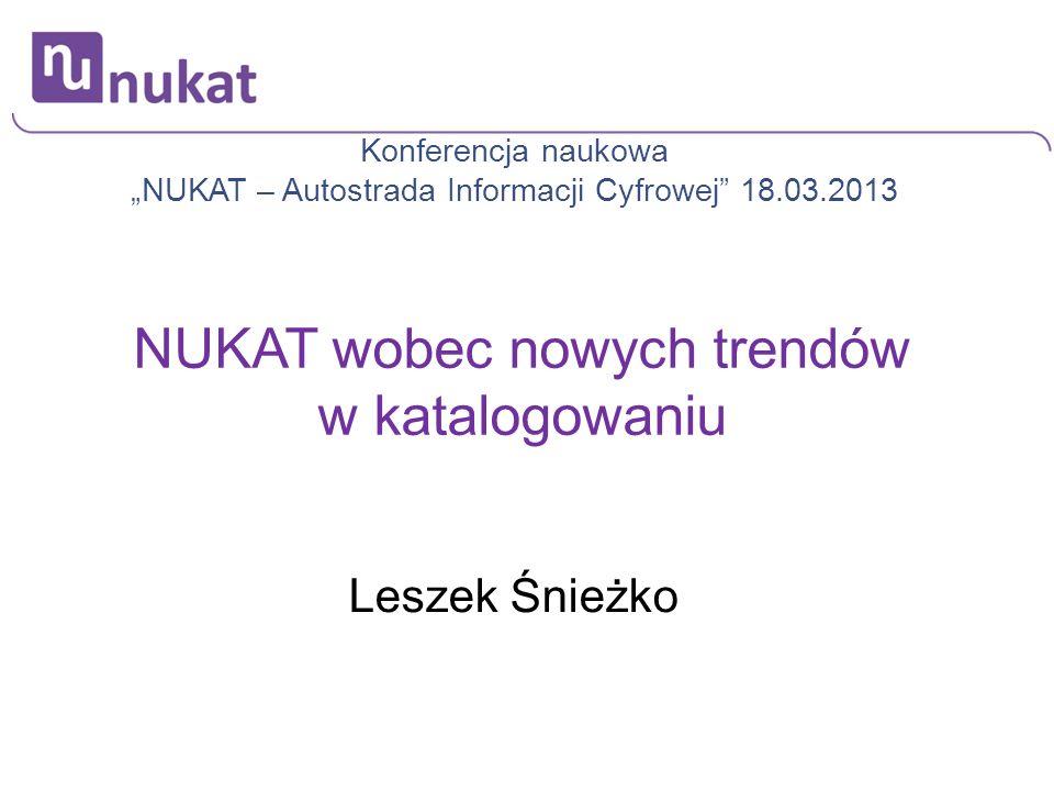 Tytuł prezentacji NUKAT wobec nowych trendów w katalogowaniu