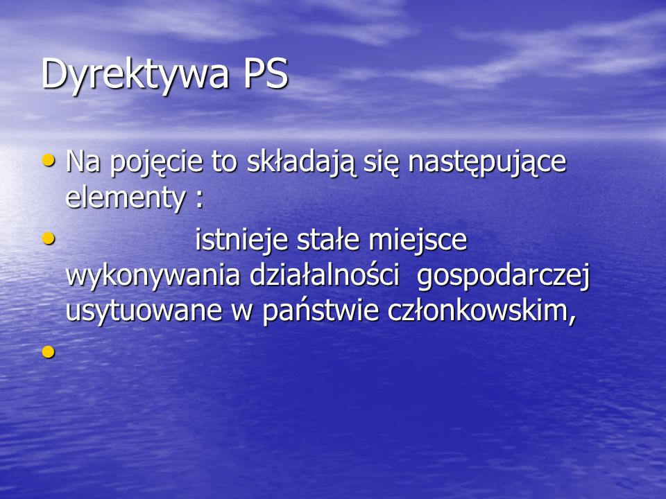 Dyrektywa PS Na pojęcie to składają się następujące elementy :