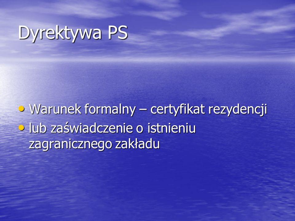 Dyrektywa PS Warunek formalny – certyfikat rezydencji