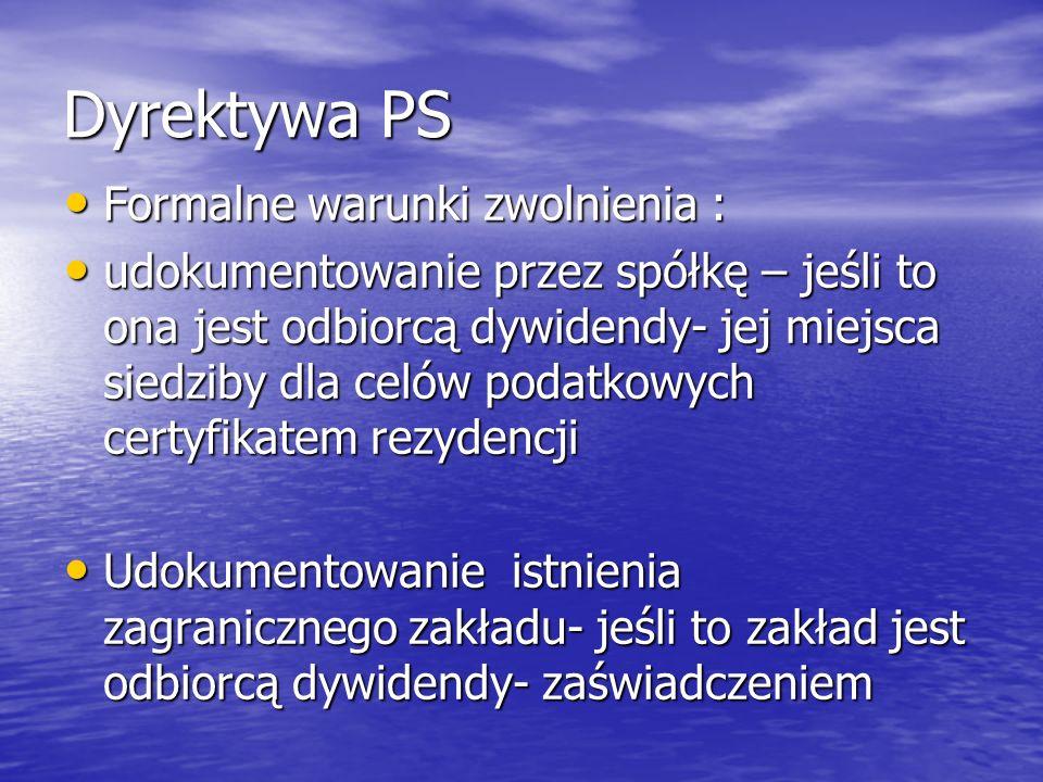 Dyrektywa PS Formalne warunki zwolnienia :