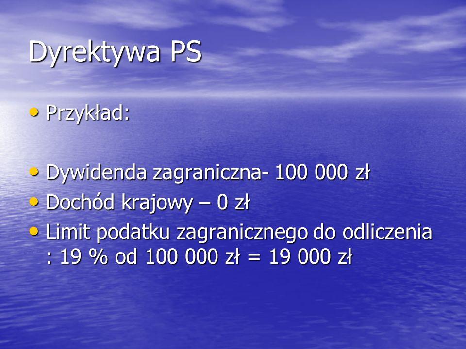 Dyrektywa PS Przykład: Dywidenda zagraniczna- 100 000 zł