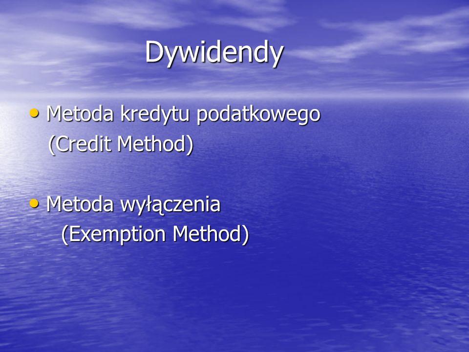 Dywidendy Metoda kredytu podatkowego (Credit Method) Metoda wyłączenia