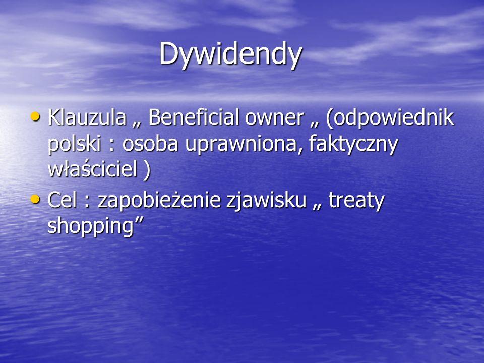 """Dywidendy Klauzula """" Beneficial owner """" (odpowiednik polski : osoba uprawniona, faktyczny właściciel )"""