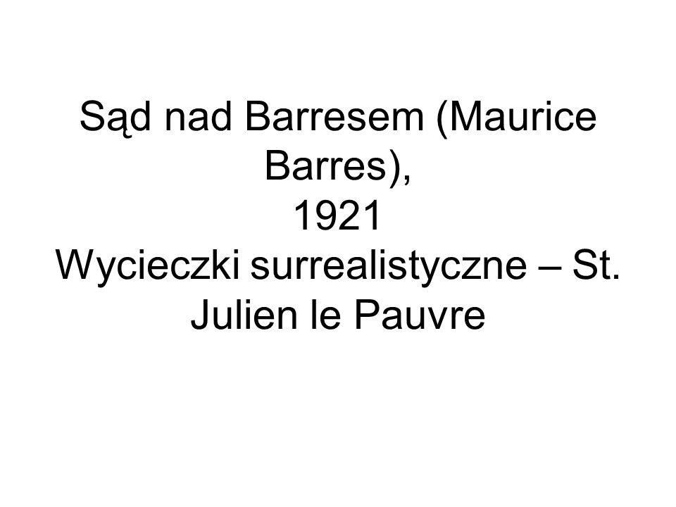 Sąd nad Barresem (Maurice Barres), 1921 Wycieczki surrealistyczne – St