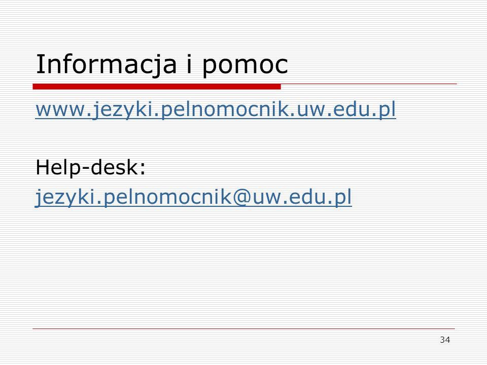 Informacja i pomoc www.jezyki.pelnomocnik.uw.edu.pl Help-desk:
