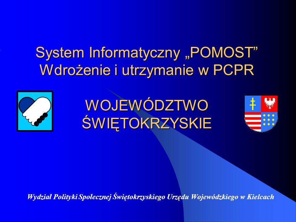 """System Informatyczny """"POMOST Wdrożenie i utrzymanie w PCPR WOJEWÓDZTWO ŚWIĘTOKRZYSKIE"""