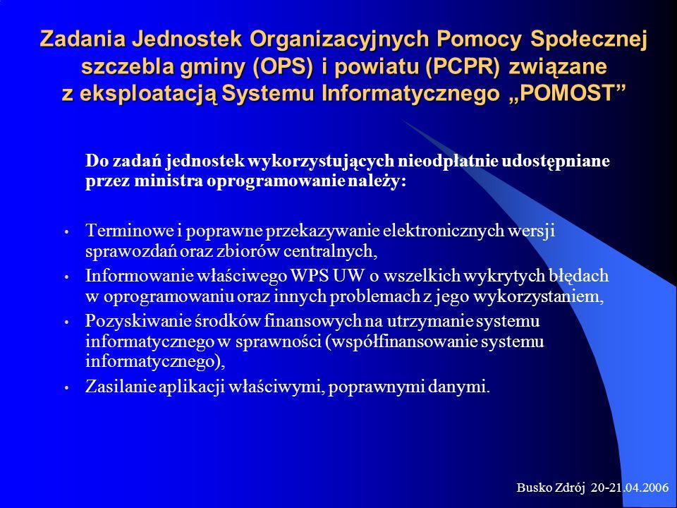 """Zadania Jednostek Organizacyjnych Pomocy Społecznej szczebla gminy (OPS) i powiatu (PCPR) związane z eksploatacją Systemu Informatycznego """"POMOST"""