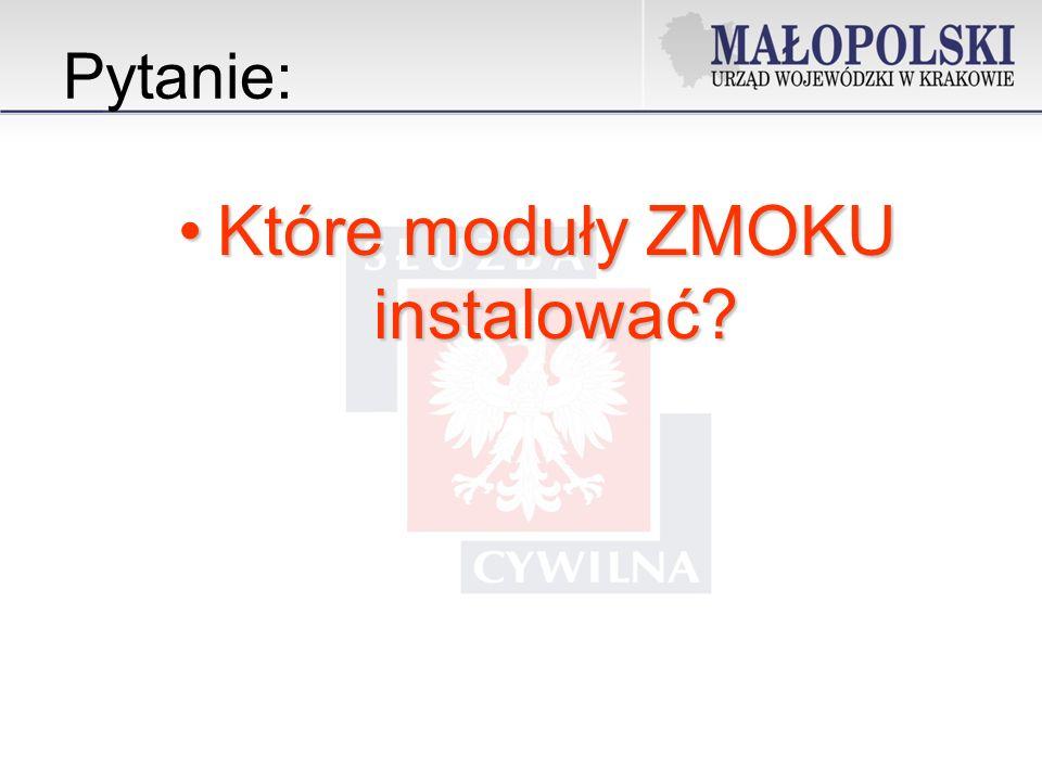 Które moduły ZMOKU instalować