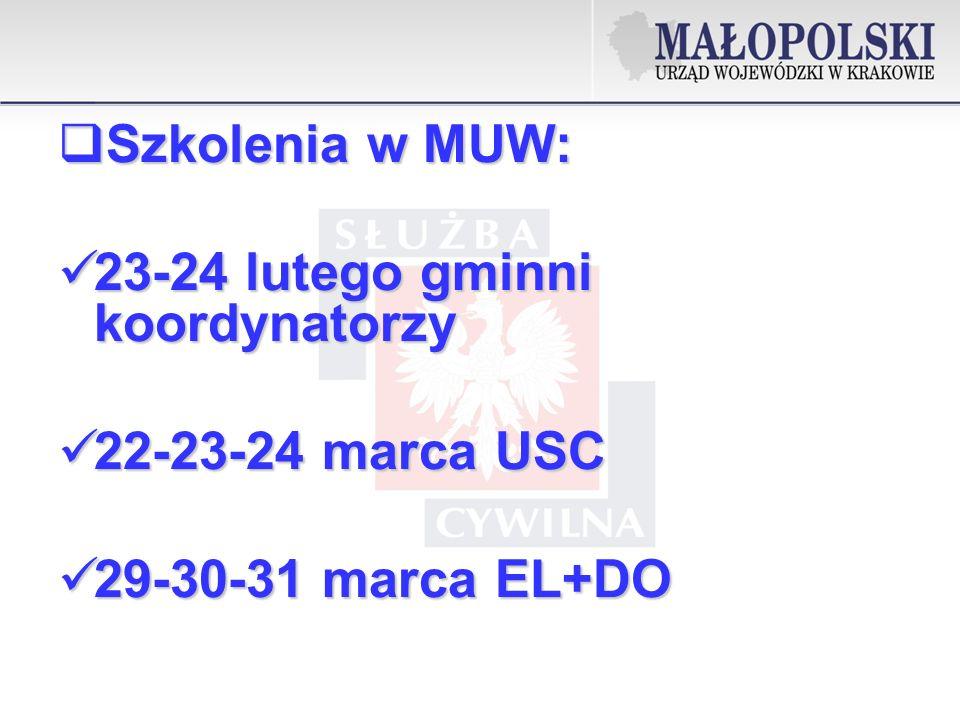 Szkolenia w MUW: 23-24 lutego gminni koordynatorzy 22-23-24 marca USC 29-30-31 marca EL+DO