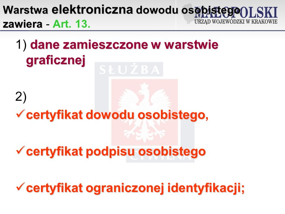 Warstwa elektroniczna dowodu osobistego zawiera - Art. 13.