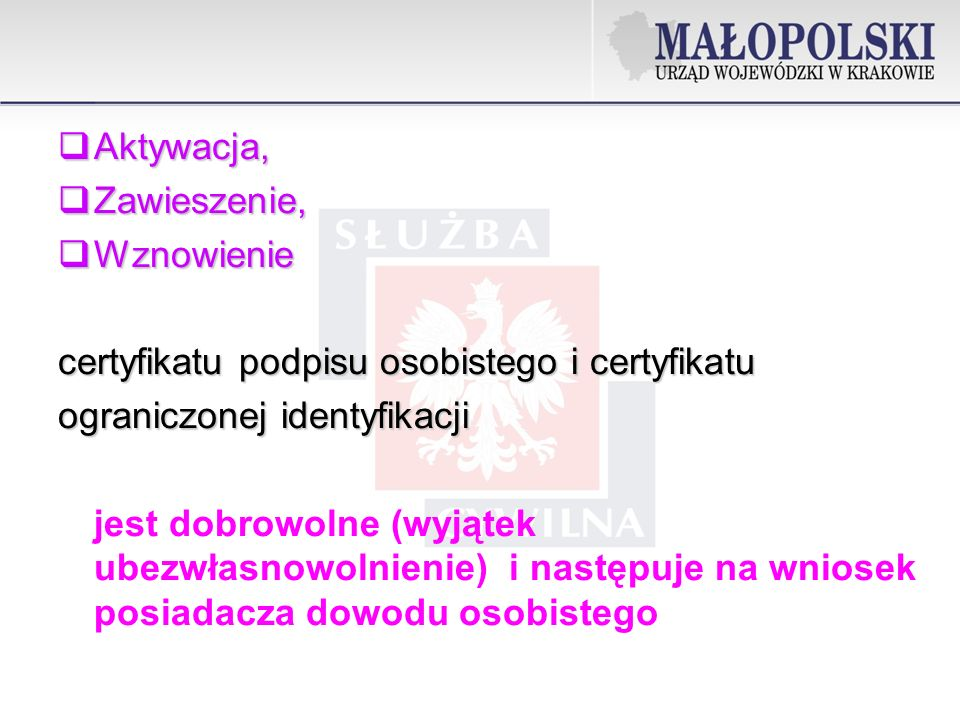 Aktywacja, Zawieszenie, Wznowienie. certyfikatu podpisu osobistego i certyfikatu. ograniczonej identyfikacji.