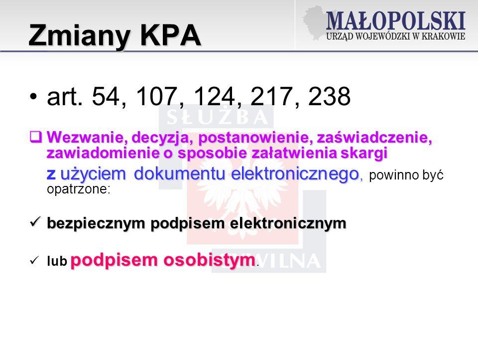 Zmiany KPA art. 54, 107, 124, 217, 238. Wezwanie, decyzja, postanowienie, zaświadczenie, zawiadomienie o sposobie załatwienia skargi.