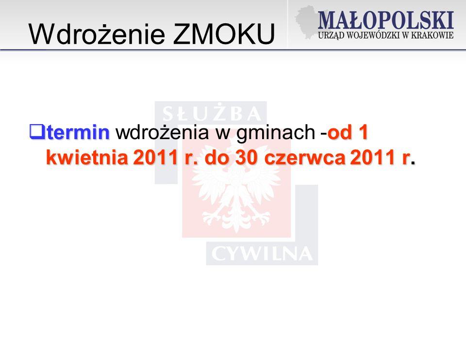Wdrożenie ZMOKU termin wdrożenia w gminach -od 1 kwietnia 2011 r. do 30 czerwca 2011 r.