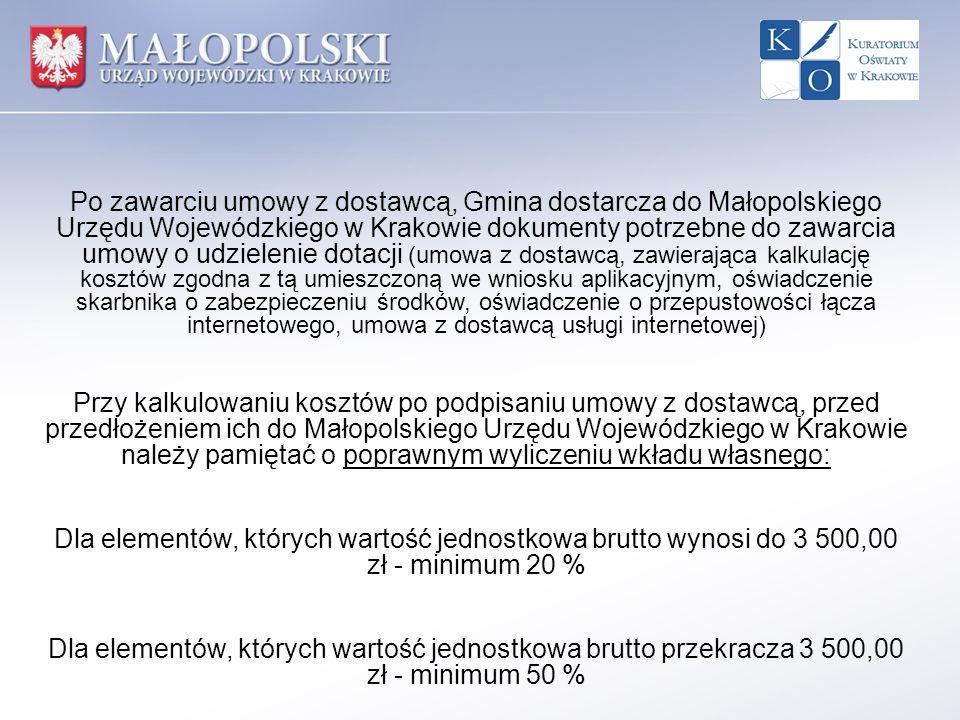 Po zawarciu umowy z dostawcą, Gmina dostarcza do Małopolskiego Urzędu Wojewódzkiego w Krakowie dokumenty potrzebne do zawarcia umowy o udzielenie dotacji (umowa z dostawcą, zawierająca kalkulację kosztów zgodna z tą umieszczoną we wniosku aplikacyjnym, oświadczenie skarbnika o zabezpieczeniu środków, oświadczenie o przepustowości łącza internetowego, umowa z dostawcą usługi internetowej)