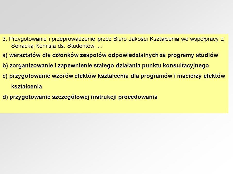 3. Przygotowanie i przeprowadzenie przez Biuro Jakości Kształcenia we współpracy z Senacką Komisją ds. Studentów, ..: