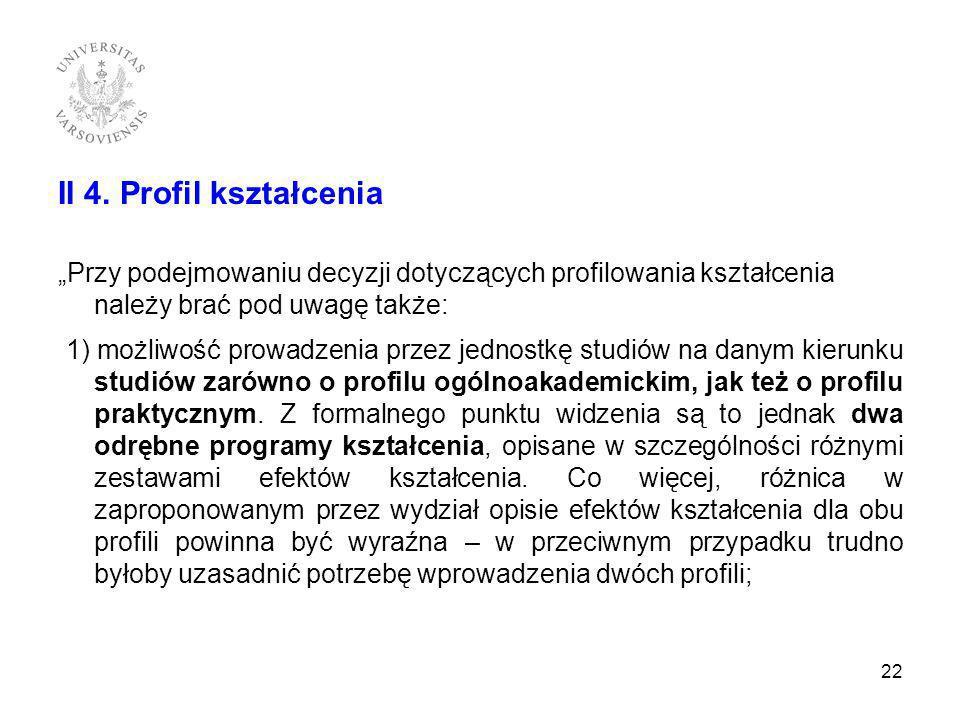 """II 4. Profil kształcenia """"Przy podejmowaniu decyzji dotyczących profilowania kształcenia należy brać pod uwagę także:"""