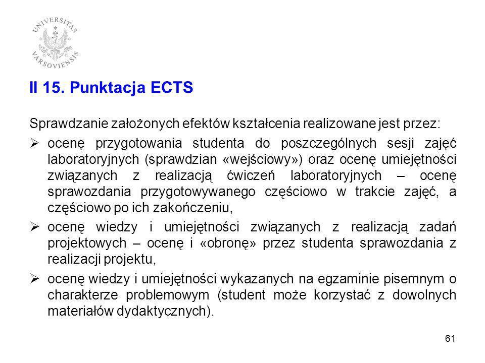II 15. Punktacja ECTS Sprawdzanie założonych efektów kształcenia realizowane jest przez: