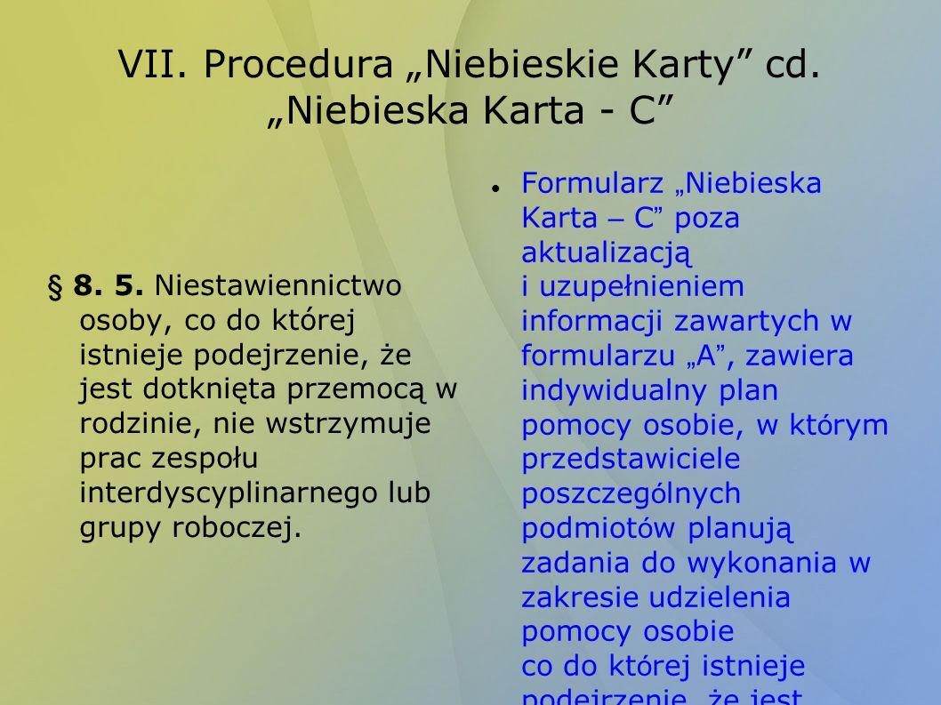 "VII. Procedura ""Niebieskie Karty cd. ""Niebieska Karta - C"