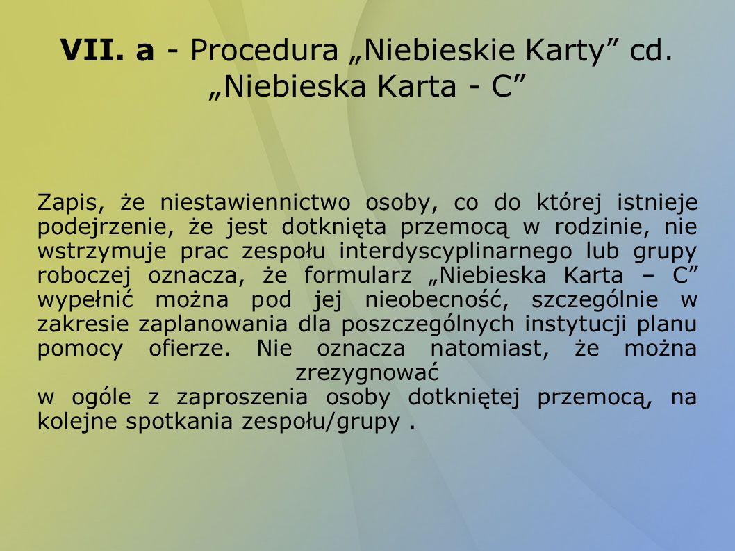 "VII. a - Procedura ""Niebieskie Karty cd. ""Niebieska Karta - C"