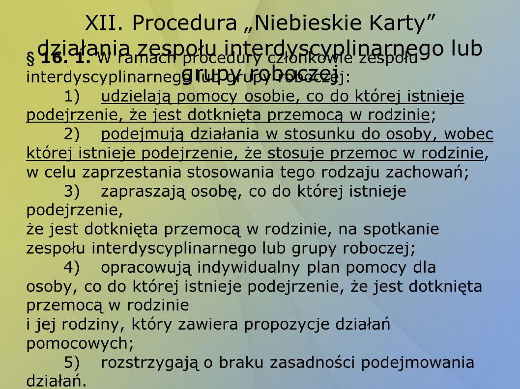 """XII. Procedura """"Niebieskie Karty działania zespołu interdyscyplinarnego lub grupy roboczej"""