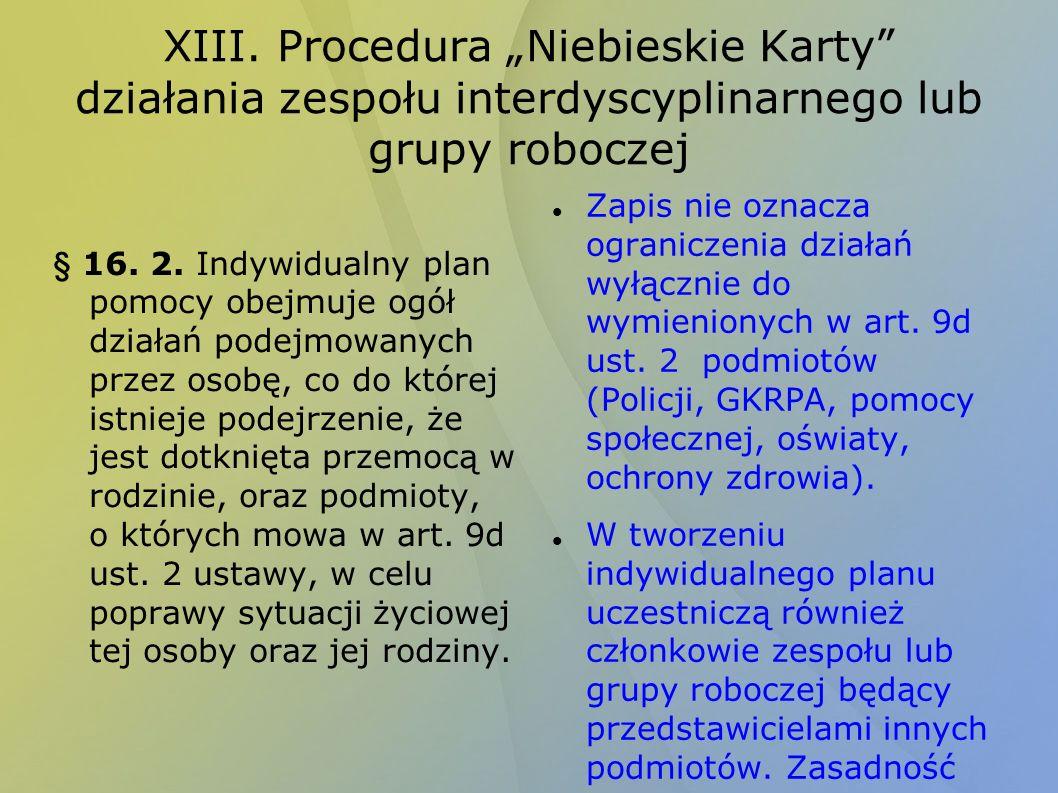"""XIII. Procedura """"Niebieskie Karty działania zespołu interdyscyplinarnego lub grupy roboczej"""