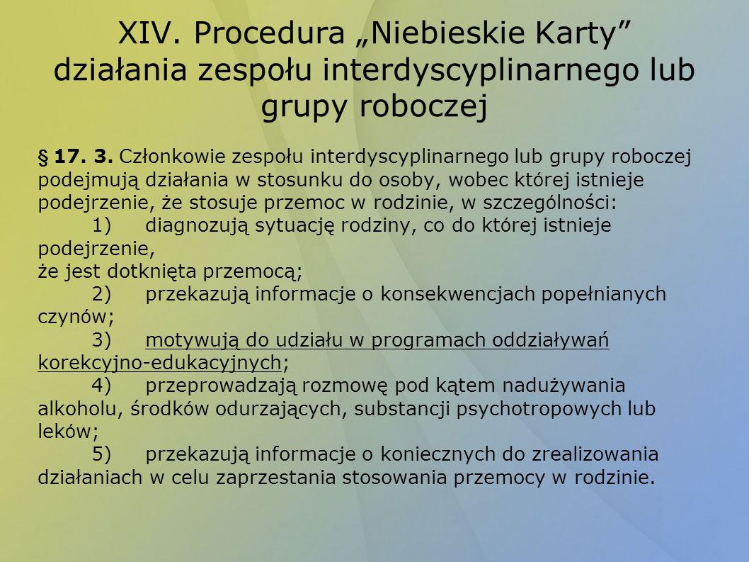 """XIV. Procedura """"Niebieskie Karty działania zespołu interdyscyplinarnego lub grupy roboczej"""
