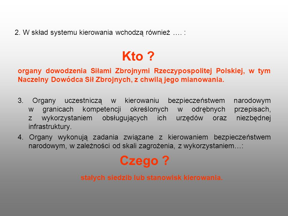 Kto Czego 2. W skład systemu kierowania wchodzą również …. :