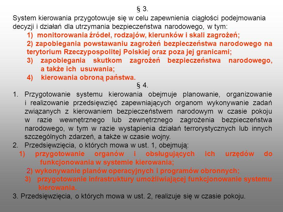 § 3. System kierowania przygotowuje się w celu zapewnienia ciągłości podejmowania decyzji i działań dla utrzymania bezpieczeństwa narodowego, w tym: