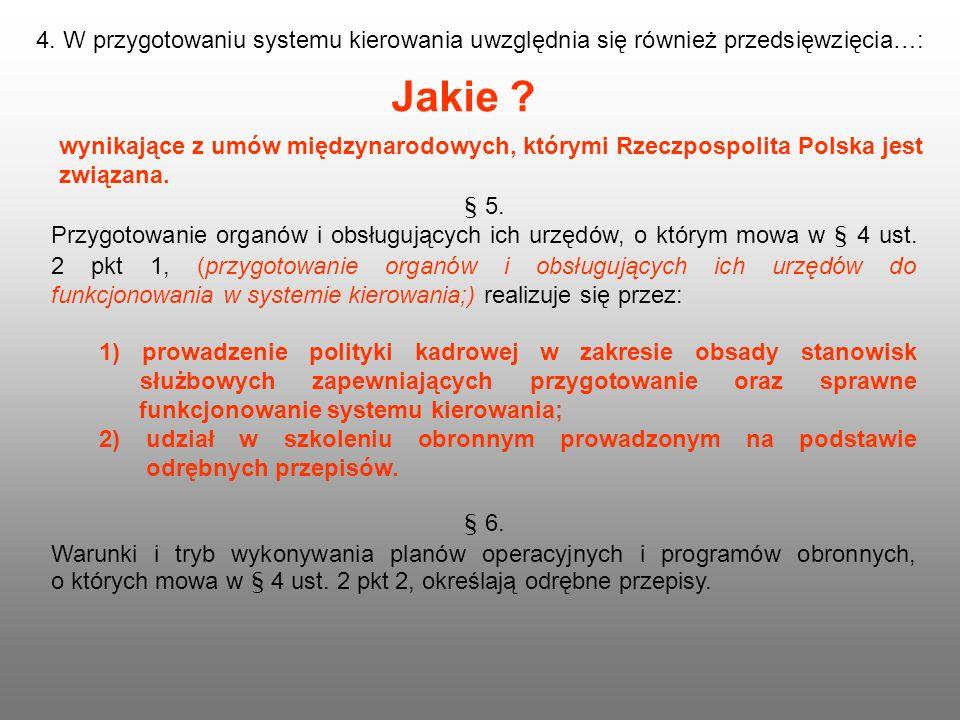 4. W przygotowaniu systemu kierowania uwzględnia się również przedsięwzięcia…: