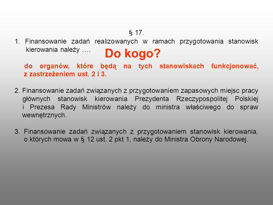 § 17.1. Finansowanie zadań realizowanych w ramach przygotowania stanowisk kierowania należy ….