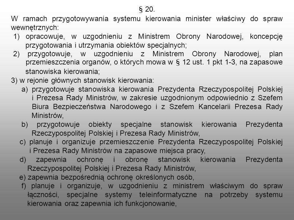 § 20. W ramach przygotowywania systemu kierowania minister właściwy do spraw wewnętrznych: