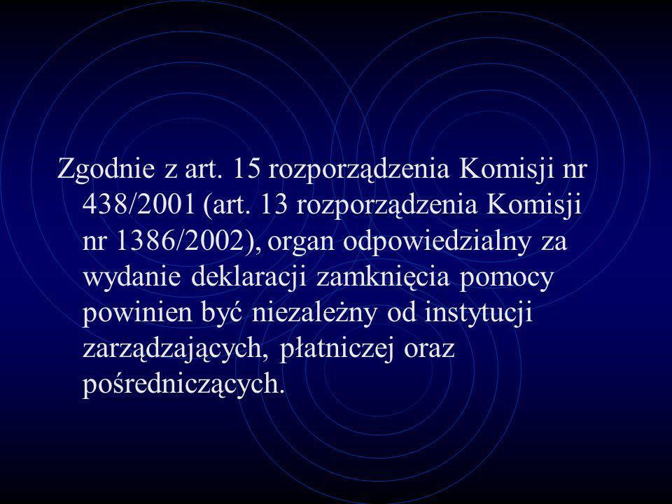Zgodnie z art. 15 rozporządzenia Komisji nr 438/2001 (art