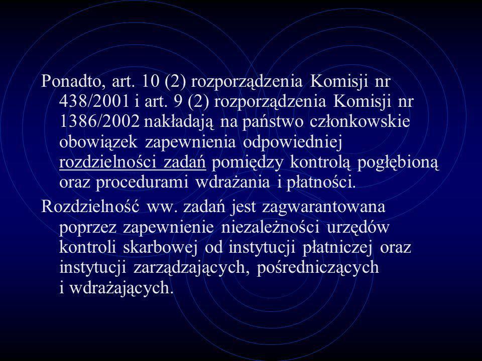 Ponadto, art. 10 (2) rozporządzenia Komisji nr 438/2001 i art