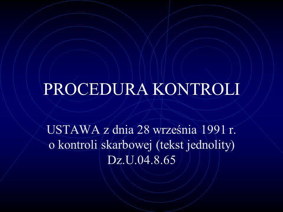 PROCEDURA KONTROLI USTAWA z dnia 28 września 1991 r.