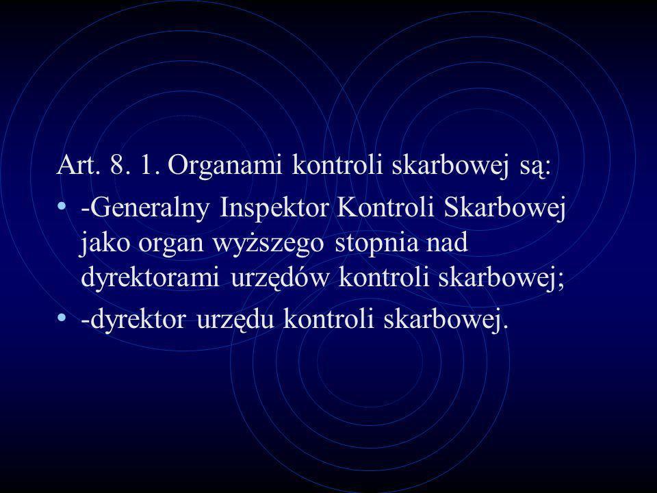 Art. 8. 1. Organami kontroli skarbowej są: