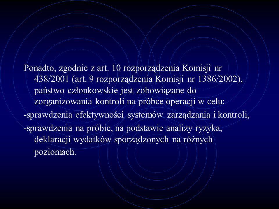 Ponadto, zgodnie z art. 10 rozporządzenia Komisji nr 438/2001 (art