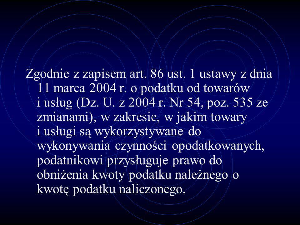 Zgodnie z zapisem art. 86 ust. 1 ustawy z dnia 11 marca 2004 r