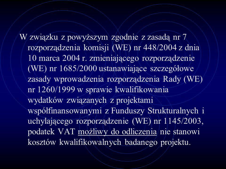 W związku z powyższym zgodnie z zasadą nr 7 rozporządzenia komisji (WE) nr 448/2004 z dnia 10 marca 2004 r.