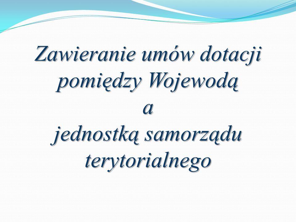 Zawieranie umów dotacji pomiędzy Wojewodą a jednostką samorządu terytorialnego
