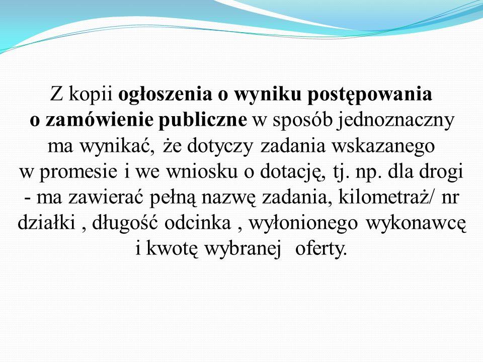 Z kopii ogłoszenia o wyniku postępowania o zamówienie publiczne w sposób jednoznaczny ma wynikać, że dotyczy zadania wskazanego w promesie i we wniosku o dotację, tj.